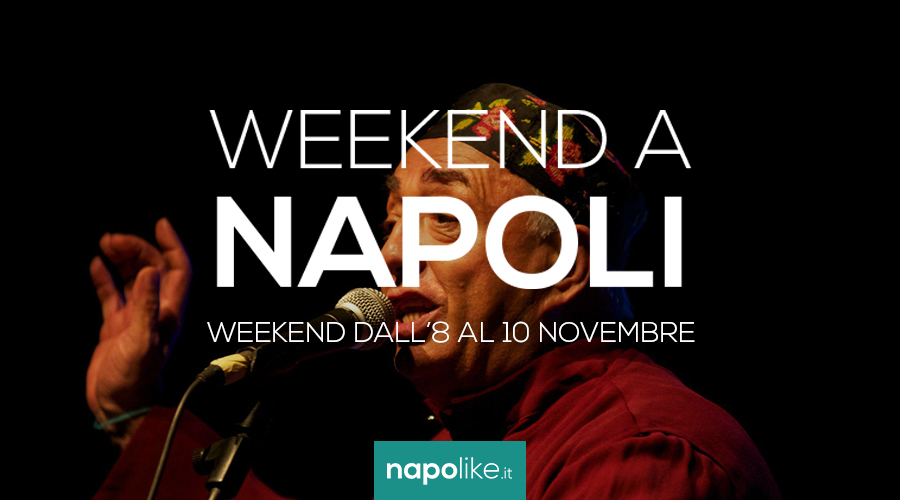 Eventos en Nápoles durante el fin de semana desde 8 hasta 10 Noviembre 2019