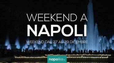 Veranstaltungen in Neapel am Wochenende von 27 zu 29 Dezember 2019