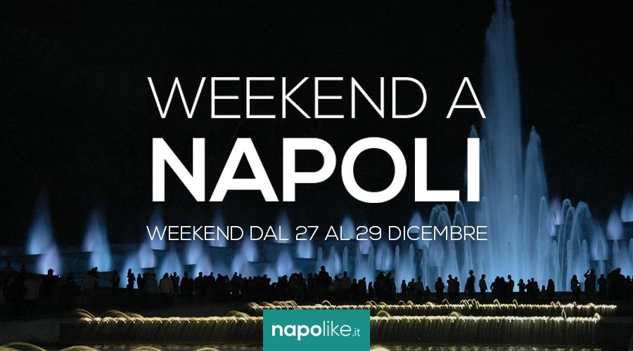 Eventi a Napoli nel weekend dal 27 al 29 dicembre 2019