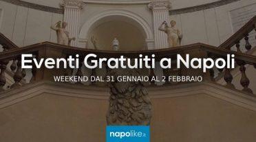 Eventi gratuiti a Napoli nel weekend dal 31 gennaio al 2 febbraio 2020