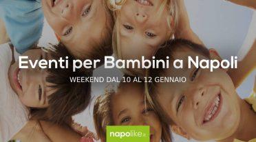 Eventos para niños en Nápoles durante el fin de semana desde 10 hasta 12 Enero 2020