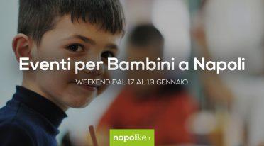 Eventi per bambini a Napoli nel weekend dal 17 al 19 gennaio 2020