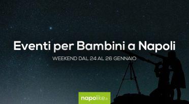 Veranstaltungen für Kinder in Neapel am Wochenende von 24 zu 26 Januar 2020