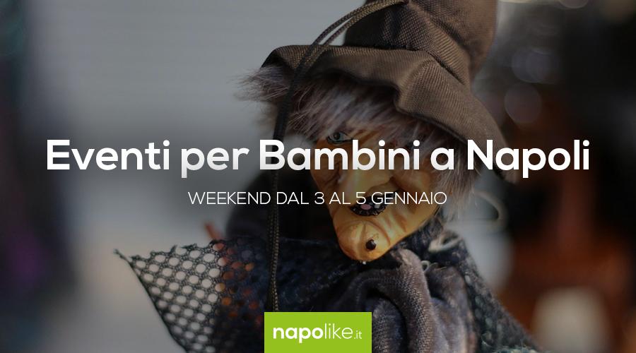 Eventi per bambini a Napoli nel weekend dal 3 al 5 gennaio 2020