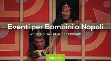 Eventos para niños en Nápoles durante el fin de semana desde 14 hasta 16 Febrero 2020