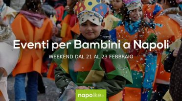 Events for children in Naples during the weekend from 21 to 23 February 2020