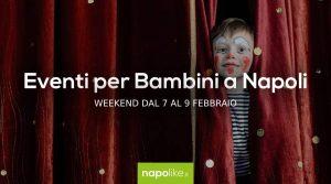 Veranstaltungen für Kinder in Neapel am Wochenende von 7 zu 9 Februar 2020