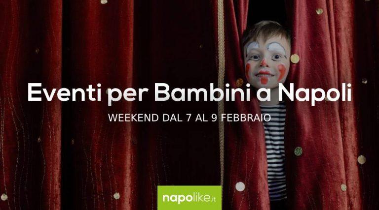 Eventos para niños en Nápoles durante el fin de semana desde 7 hasta 9 Febrero 2020