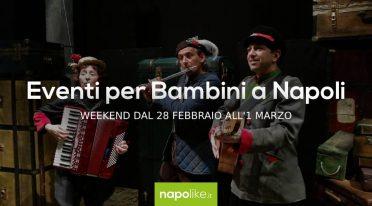 Eventos para niños en Nápoles durante el fin de semana del 28 de febrero al 1 de marzo de 2020