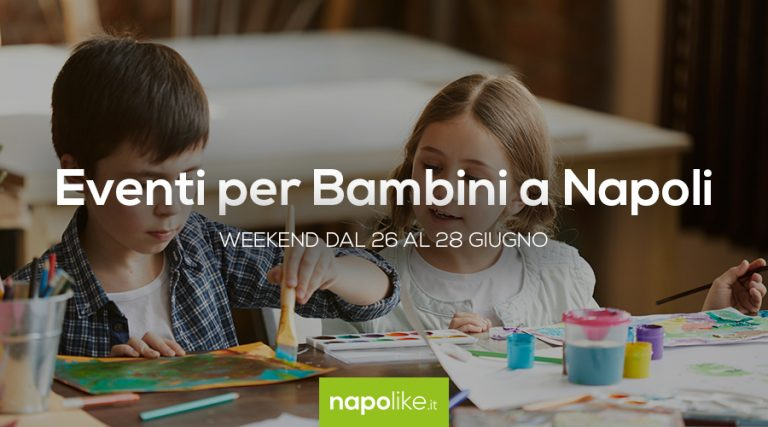 Events for children in Naples during the weekend from 26 to 28 on June 2020
