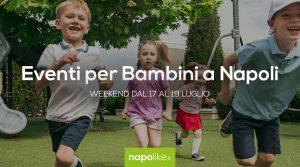 Eventi per bambini a Napoli nel weekend dal 17 al 19 luglio 2020