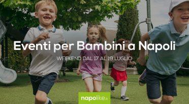 Мероприятия для детей в Неаполе в выходные дни от 17 до 19 Июль 2020