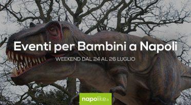 Мероприятия для детей в Неаполе в выходные дни от 24 до 26 Июль 2020