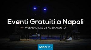 Eventi gratuiti a Napoli nel weekend dal 28 al 30 agosto 2020