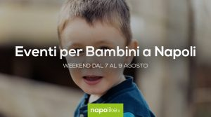 Events for children in Naples during the weekend from 7 to 9 in August 2020