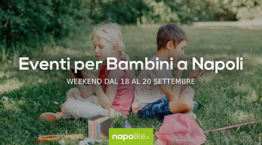 Events for children in Naples during the weekend from 18 to 20 September 2020