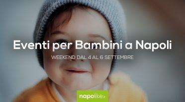 أحداث للأطفال في نابولي خلال عطلة نهاية الأسبوع من 4 إلى 6 September 2020