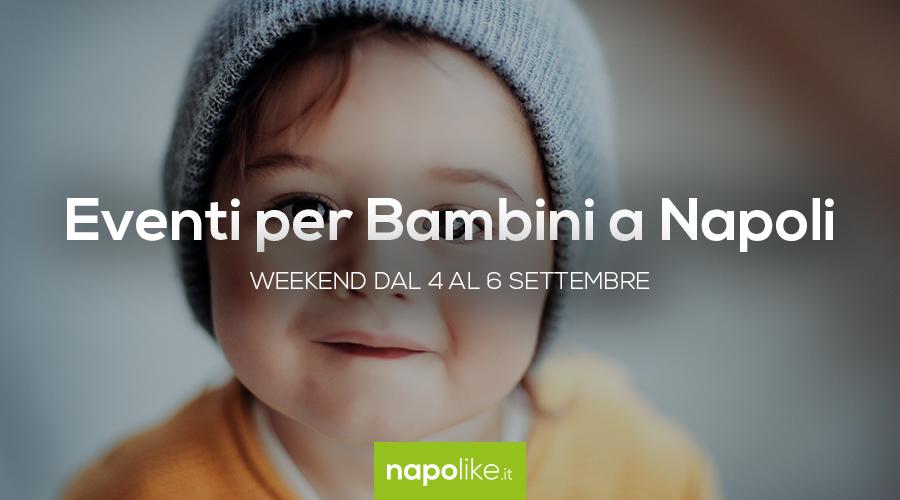 Veranstaltungen für Kinder in Neapel am Wochenende von 4 zu 6 September 2020