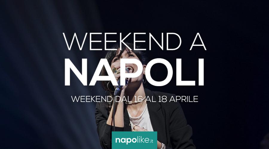 Eventi a Napoli nel weekend dal 16 al 18 aprile 2021